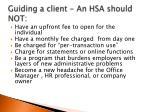 guiding a client an hsa should not