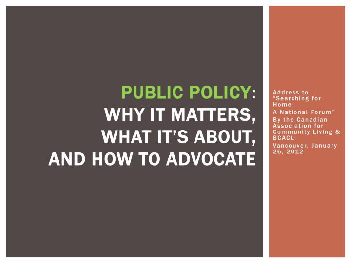 public policy why it matters what it s about and how to advocate n.