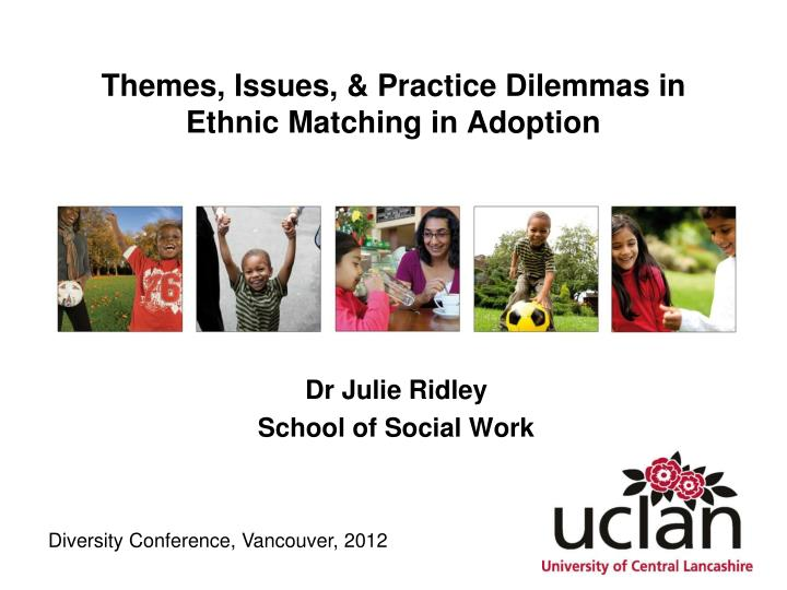 themes issues practice dilemmas in ethnic matching in adoption n.