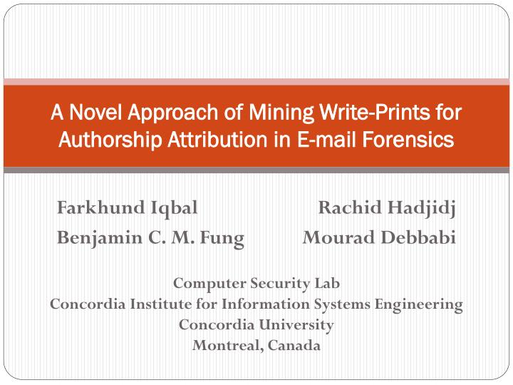 a novel approach of mining write prints for authorship attribution in e mail forensics n.