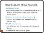 major features of our approach