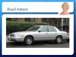 road haters