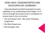 how have i demonstrated and developed my learning