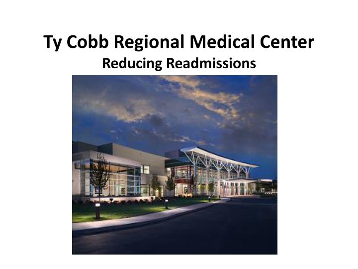 ty cobb regional medical center reducing readmissions n.
