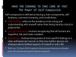 have the courage to take care of you the power of self compassion