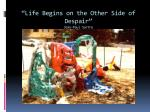life begins on the other side of despair jean paul sartre