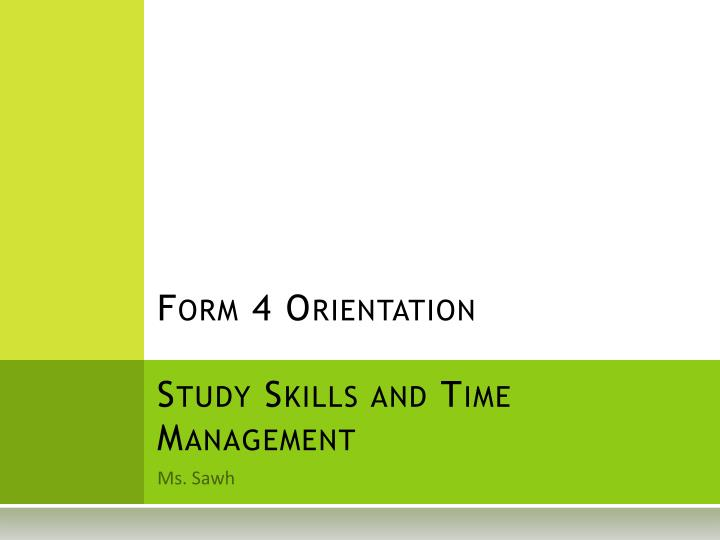 form 4 orientation study skills and time management n.