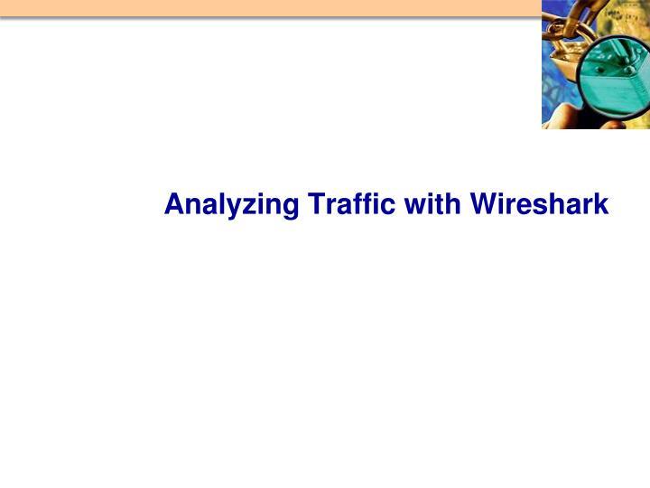 Analyzing Traffic with Wireshark