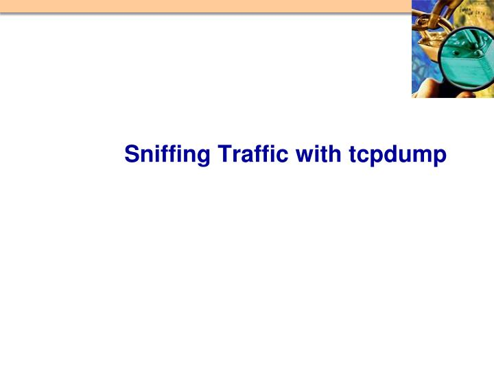 Sniffing Traffic with tcpdump