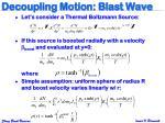 decoupling motion blast wave