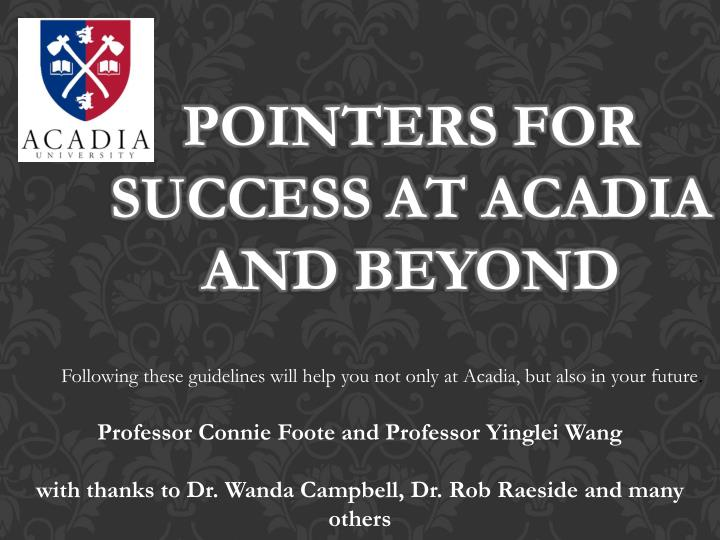 pointers for success at acadia and beyond n.