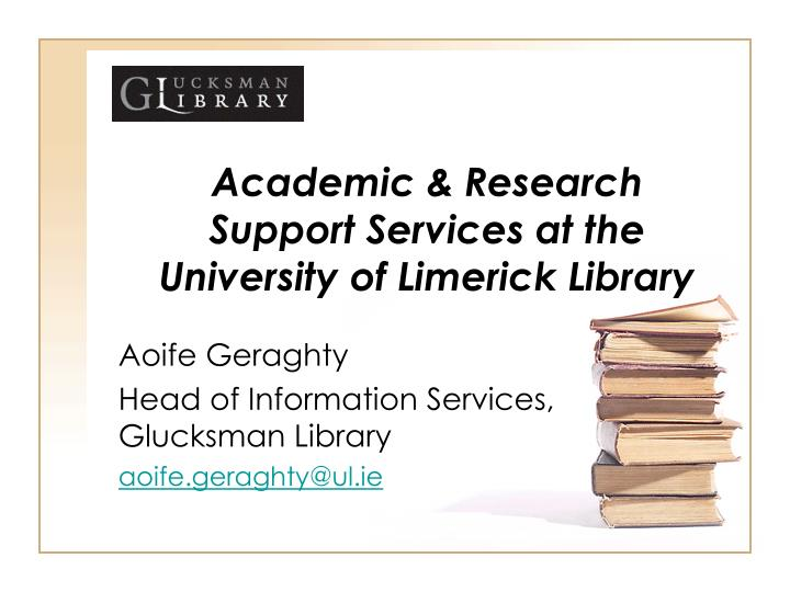 academic research support services at the university of limerick library n.