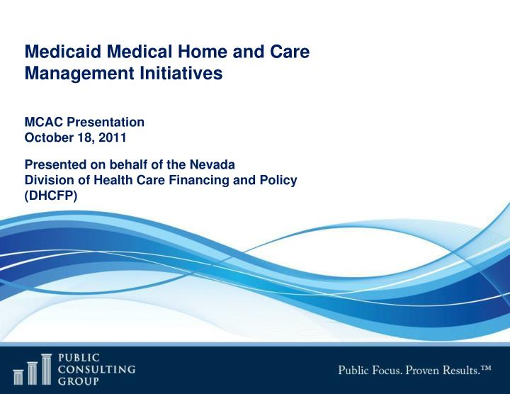 medicaid medical home and care management initiatives n.