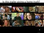 is this trailer giving a home truth