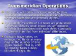 transmeridian operations