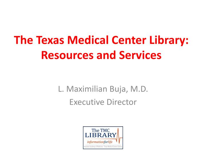 the texas medical center library resources and services n.