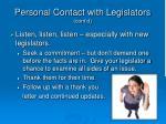 personal contact with legislators cont d
