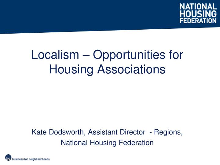 Localism – Opportunities for Housing Associations