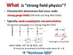 what is strong field physics