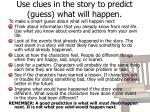 use clues in the story to predict guess what will happen