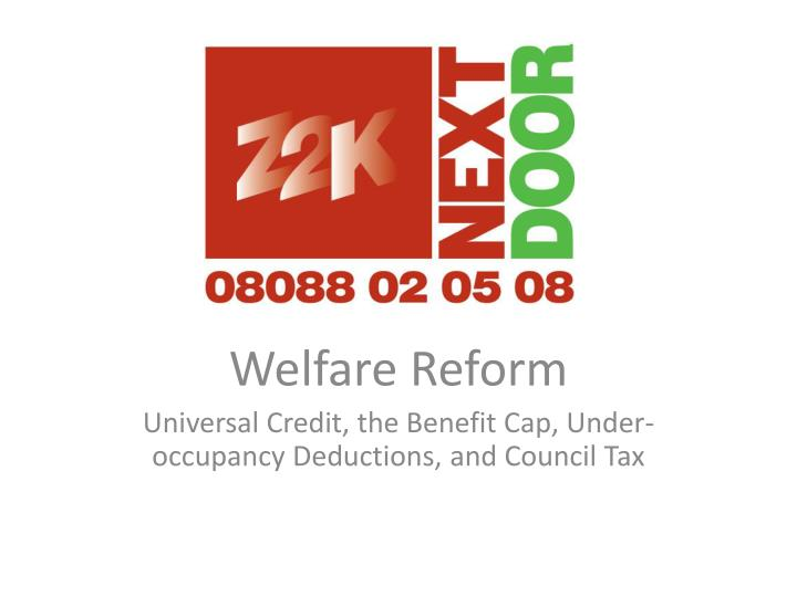 welfare reform universal credit the benefit cap under occupancy deductions and council tax n.