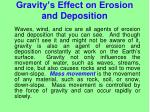 gravity s effect on erosion and deposition