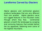 landforms carved by glaciers