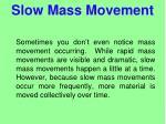 slow mass movement