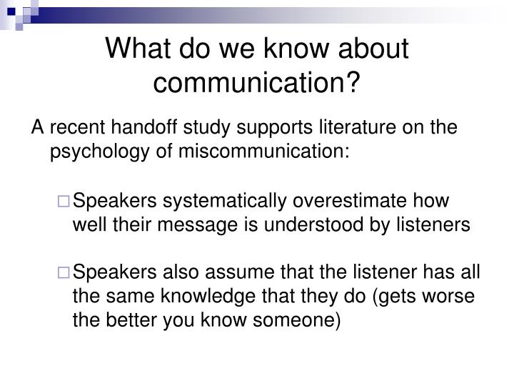 What do we know about communication?