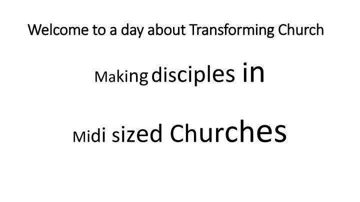 welcome to a day about transforming church n.