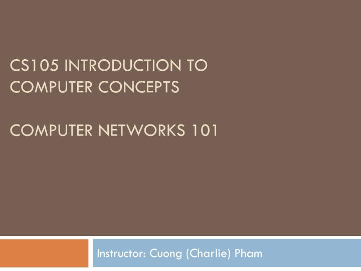 cs105 introduction to computer concepts computer networks 101 n.