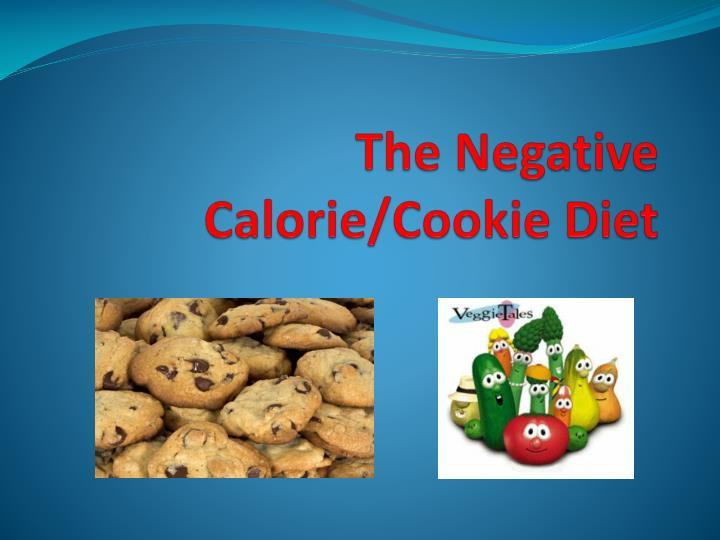 the negative calorie cookie diet n.
