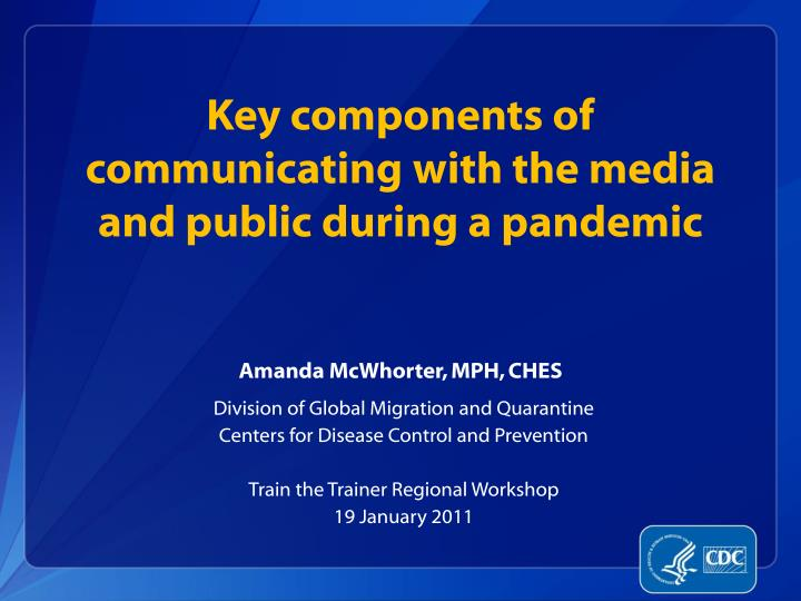 key components of communicating with the media and public during a pandemic n.