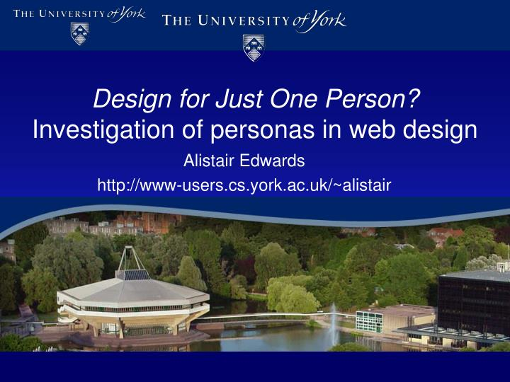 design for just one person investigation of personas in web design n.
