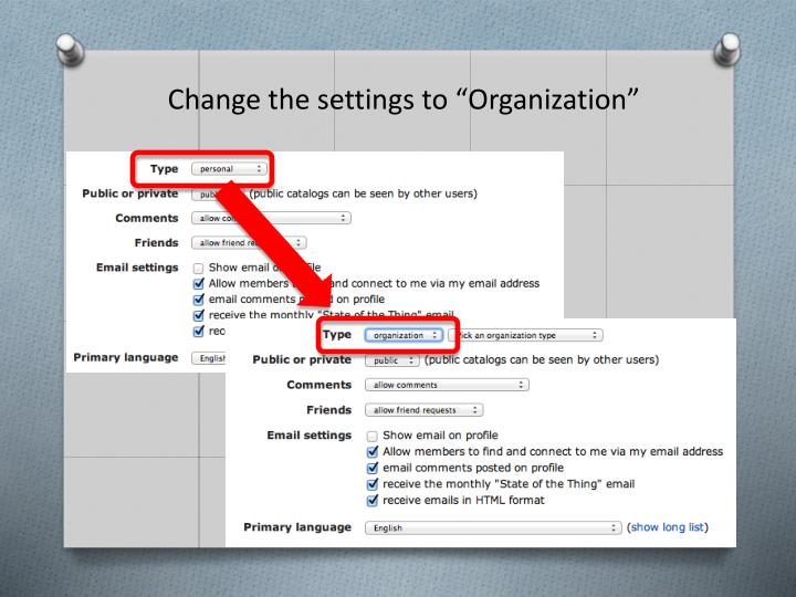 "Change the settings to ""Organization"""