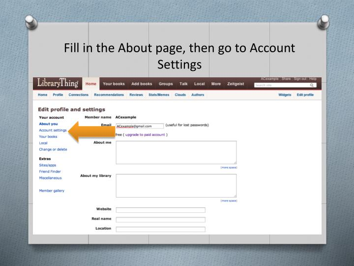 Fill in the About page, then go to Account Settings