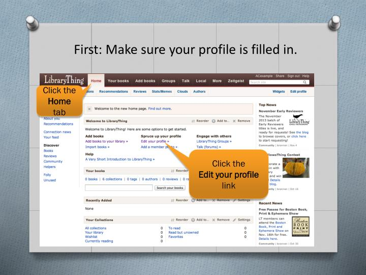 First: Make sure your profile is filled in.