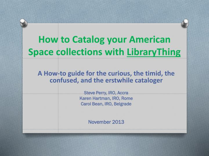 how to catalog your american space collections with librarything n.