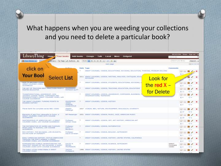 What happens when you are weeding your collections and you need to delete a particular book?