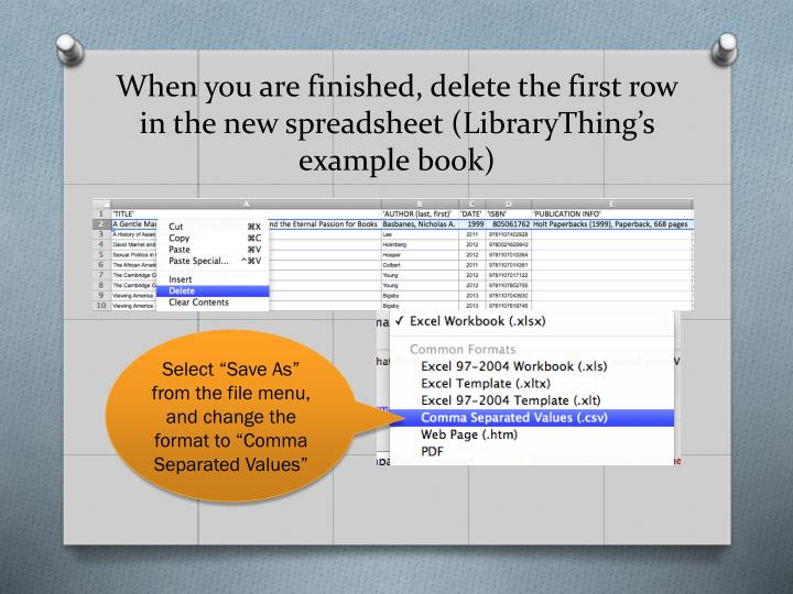 When you are finished, delete the first row in the new spreadsheet (