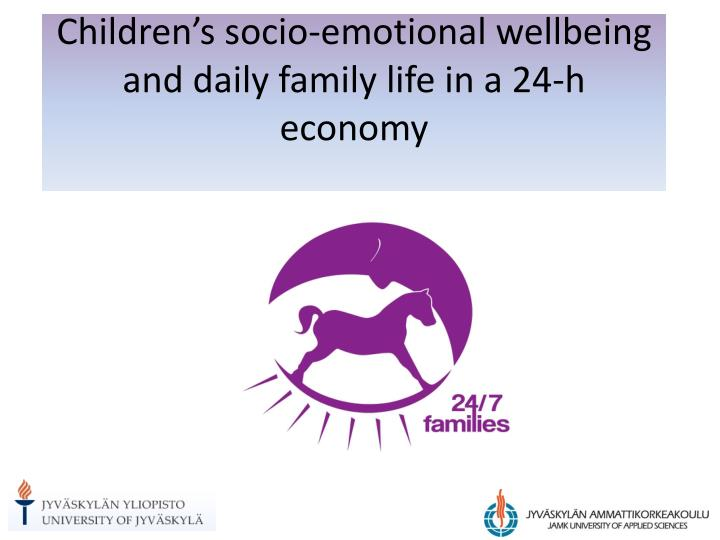 children s socio emotional wellbeing and daily family life in a 24 h economy n.