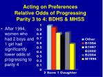 acting on preferences relative odds of progressing parity 3 to 4 bdhs mhss