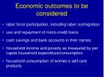 economic outcomes to be considered