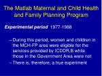 the matlab maternal and child health and family planning program1