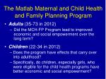 the matlab maternal and child health and family planning program3