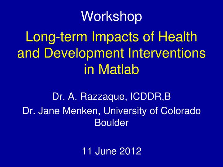 workshop long term impacts of health and development interventions in matlab n.