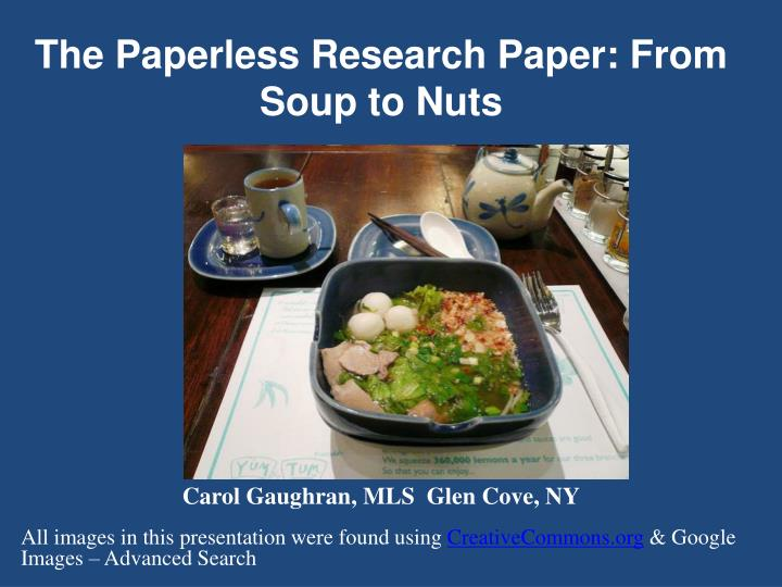 the paperless research paper from soup to nuts n.
