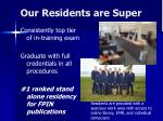 our residents are super