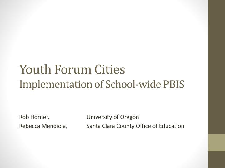 youth forum cities implementation of school wide pbis n.