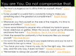 you are you do not compromise that